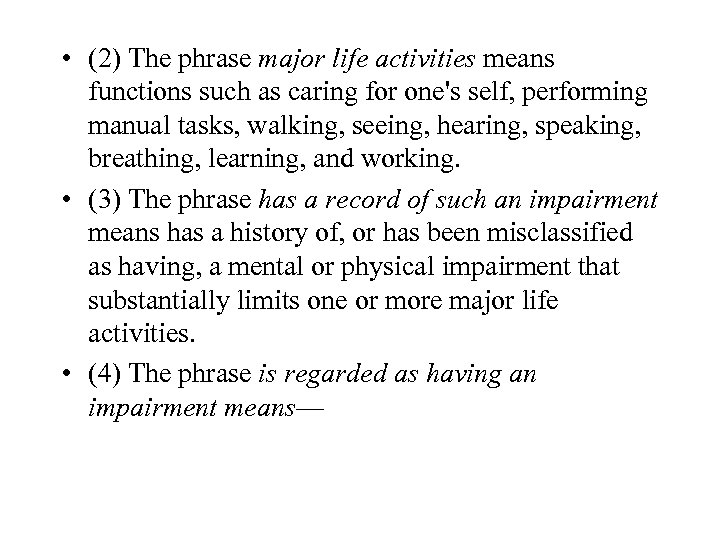 • (2) The phrase major life activities means functions such as caring for