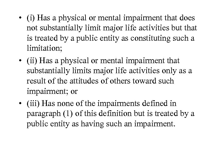 • (i) Has a physical or mental impairment that does not substantially limit