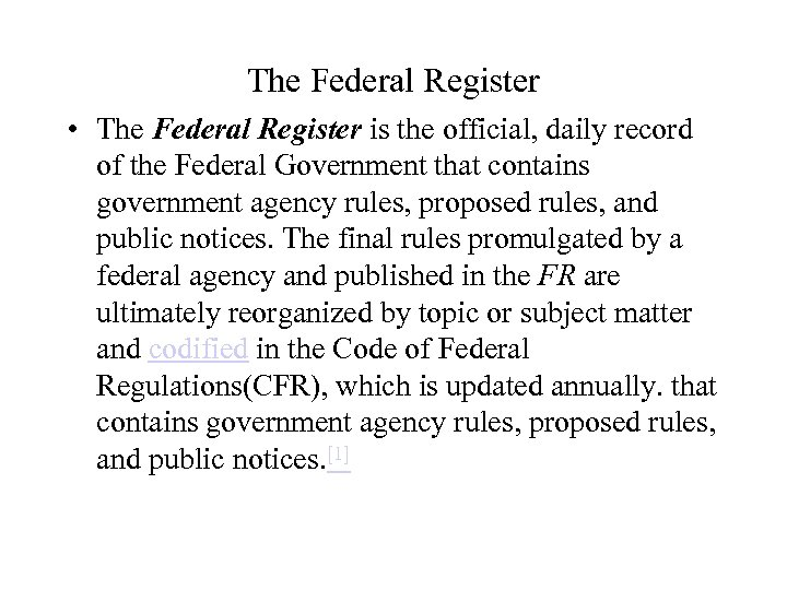 The Federal Register • The Federal Register is the official, daily record of the