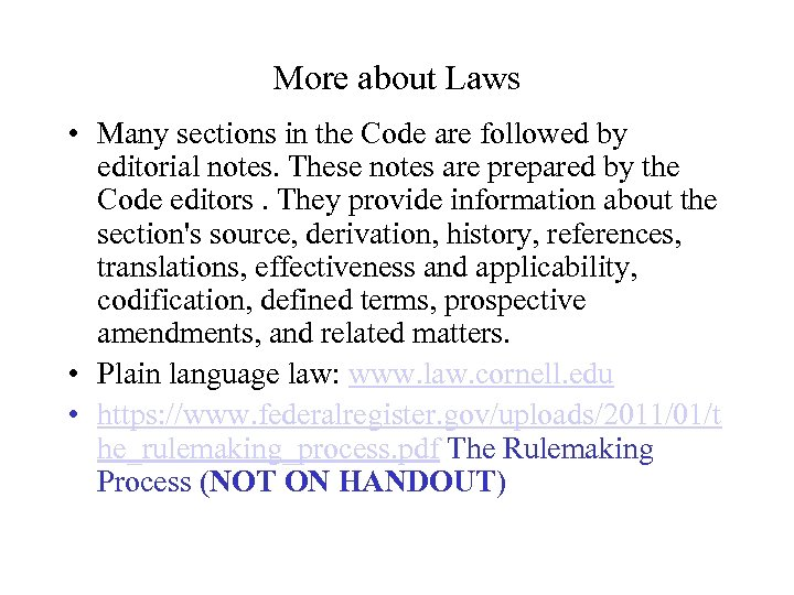More about Laws • Many sections in the Code are followed by editorial notes.