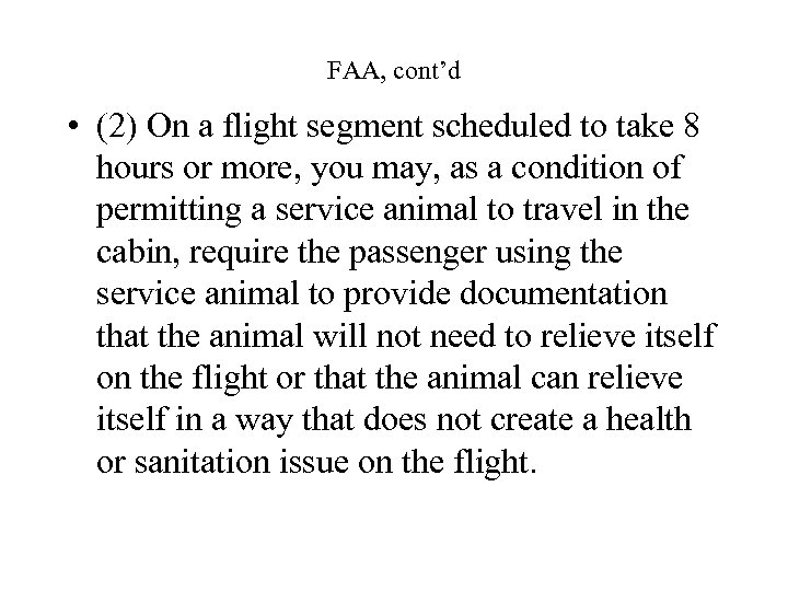FAA, cont'd • (2) On a flight segment scheduled to take 8 hours or