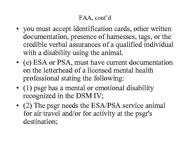 FAA, cont'd • you must accept identification cards, other written documentation, presence of harnesses,