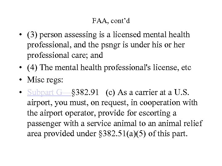FAA, cont'd • (3) person assessing is a licensed mental health professional, and the