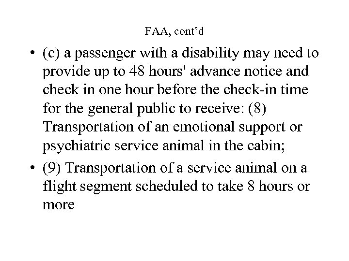 FAA, cont'd • (c) a passenger with a disability may need to provide up