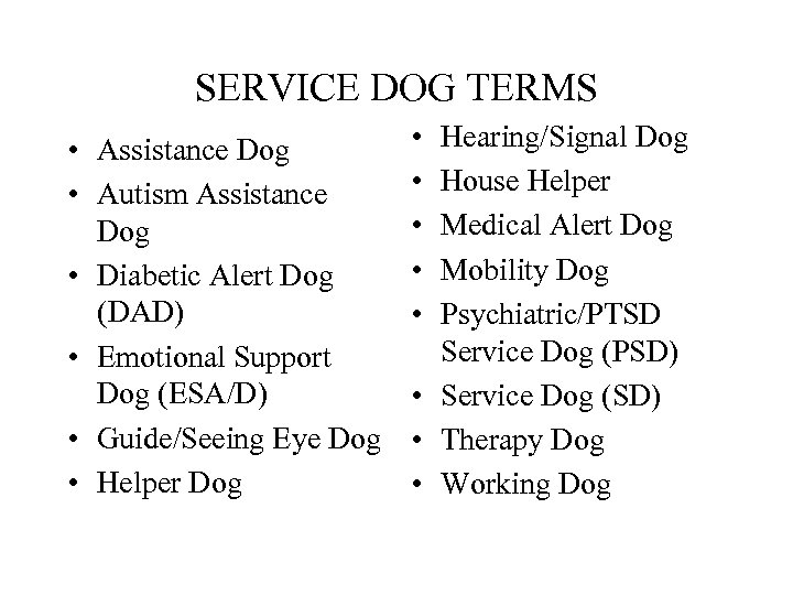 SERVICE DOG TERMS • Assistance Dog • Autism Assistance Dog • Diabetic Alert Dog