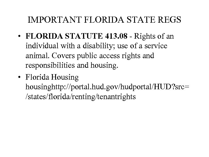 IMPORTANT FLORIDA STATE REGS • FLORIDA STATUTE 413. 08 - Rights of an individual