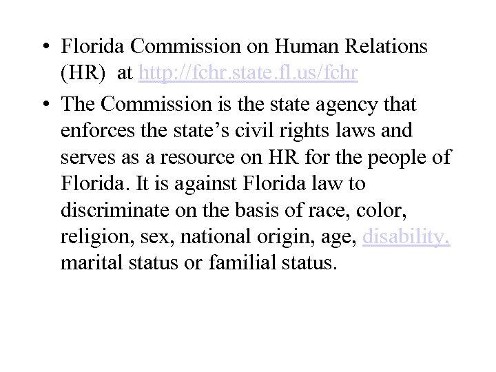 • Florida Commission on Human Relations (HR) at http: //fchr. state. fl. us/fchr
