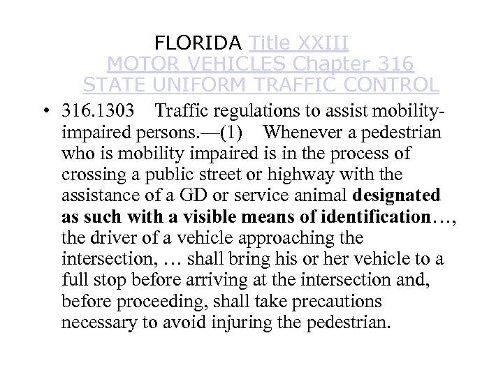 FLORIDA Title XXIII MOTOR VEHICLES Chapter 316 STATE UNIFORM TRAFFIC CONTROL • 316. 1303Traffic