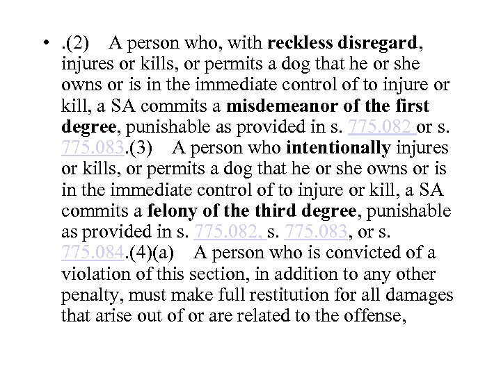 • . (2)A person who, with reckless disregard, injures or kills, or permits