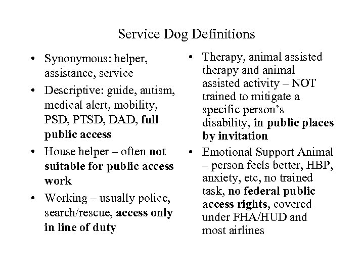 Service Dog Definitions • Therapy, animal assisted • Synonymous: helper, therapy and animal assistance,