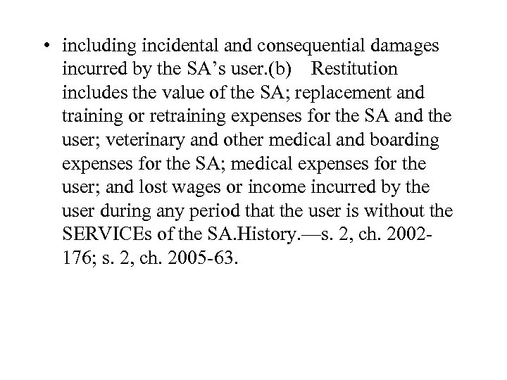 • including incidental and consequential damages incurred by the SA's user. (b)Restitution includes