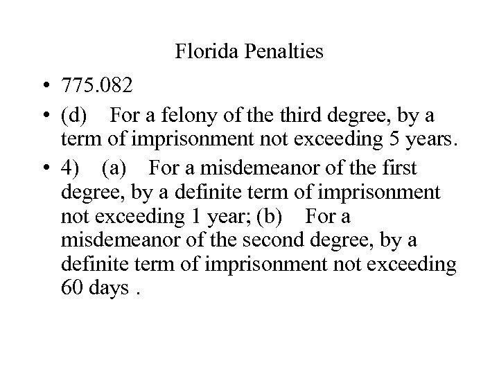Florida Penalties • 775. 082 • (d)For a felony of the third degree, by