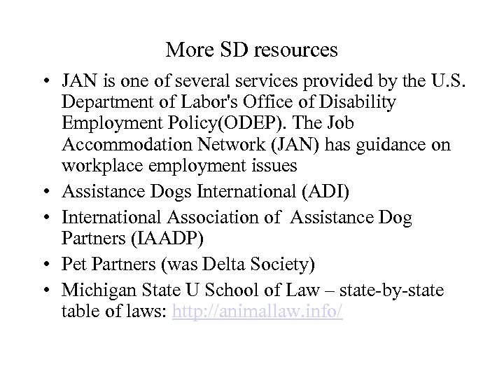 More SD resources • JAN is one of several services provided by the U.