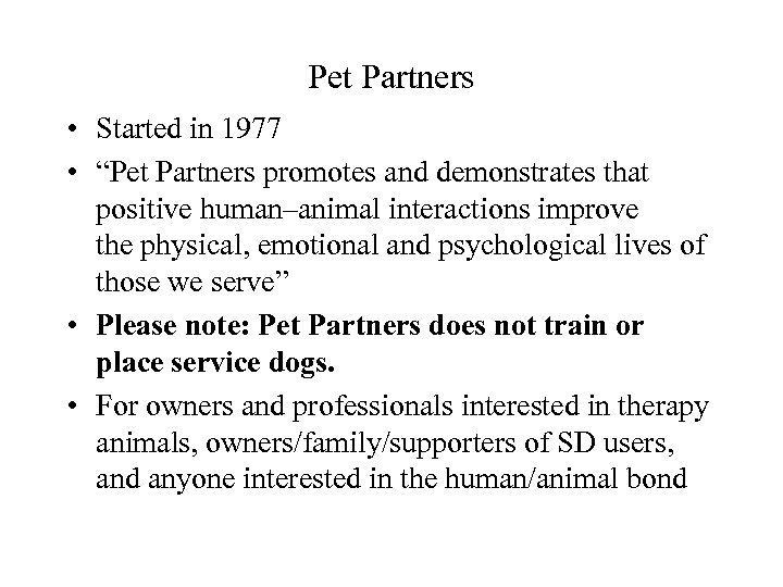 """Pet Partners • Started in 1977 • """"Pet Partners promotes and demonstrates that positive"""