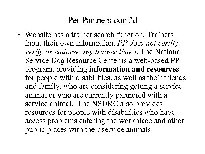 Pet Partners cont'd • Website has a trainer search function. Trainers input their own