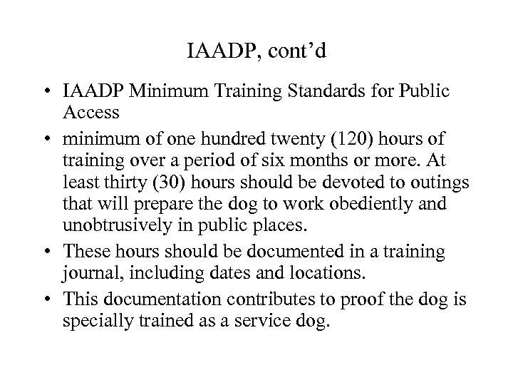 IAADP, cont'd • IAADP Minimum Training Standards for Public Access • minimum of one