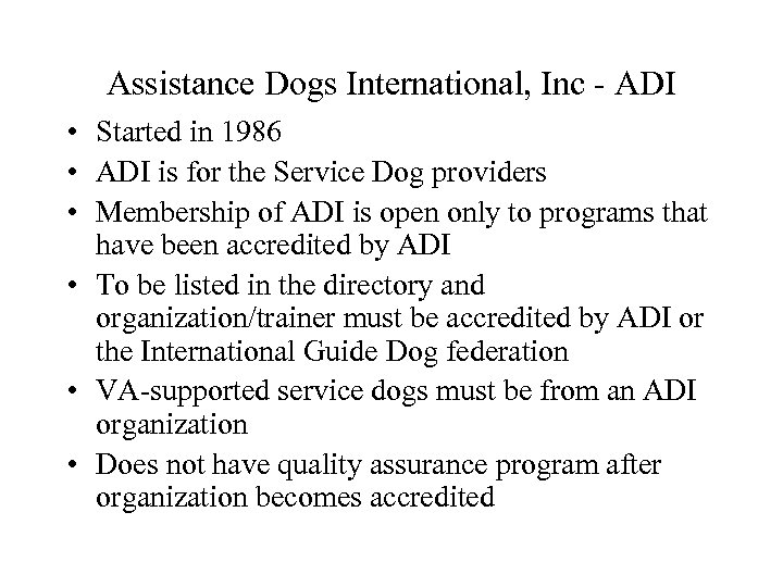 Assistance Dogs International, Inc - ADI • Started in 1986 • ADI is for