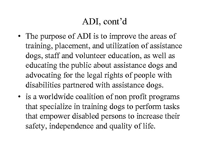 ADI, cont'd • The purpose of ADI is to improve the areas of training,
