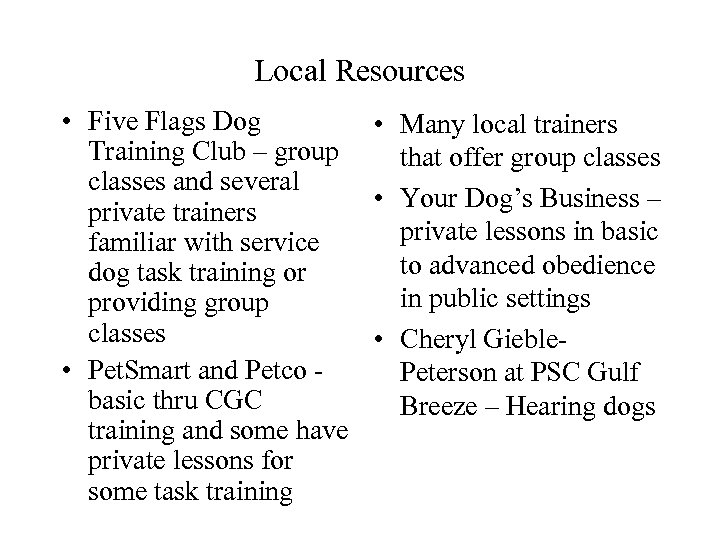 Local Resources • Five Flags Dog • Many local trainers Training Club – group