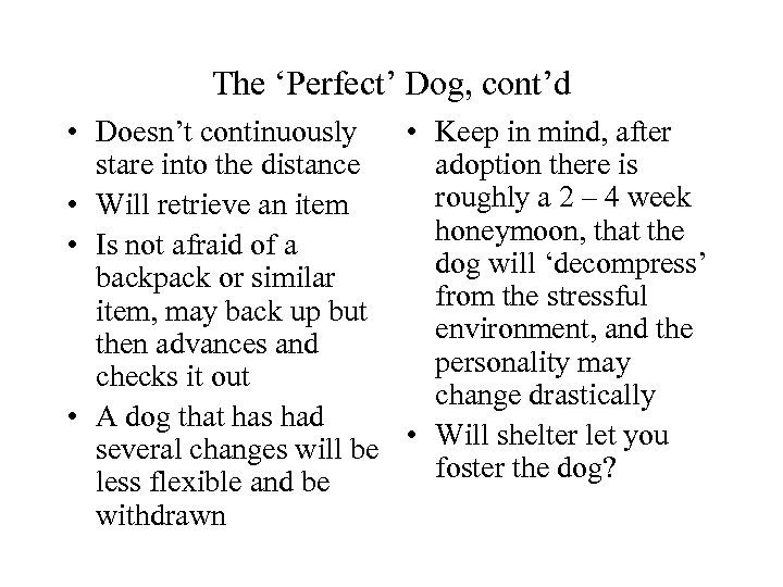 The 'Perfect' Dog, cont'd • Doesn't continuously • Keep in mind, after stare into