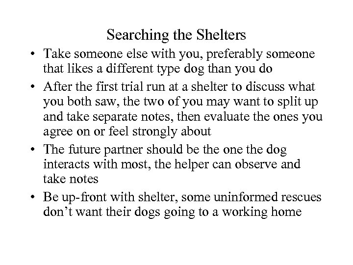 Searching the Shelters • Take someone else with you, preferably someone that likes a