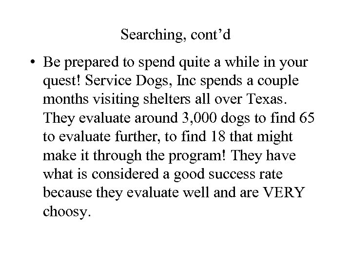 Searching, cont'd • Be prepared to spend quite a while in your quest! Service