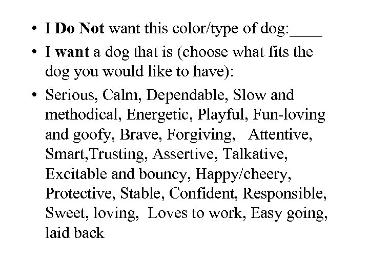 • I Do Not want this color/type of dog: ____ • I want