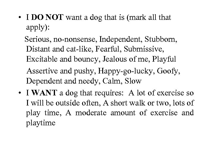 • I DO NOT want a dog that is (mark all that apply):