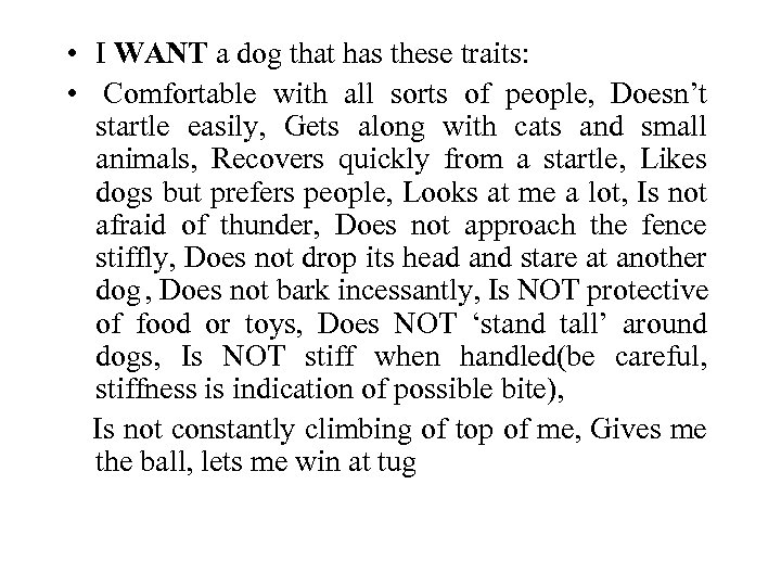 • I WANT a dog that has these traits: • Comfortable with all
