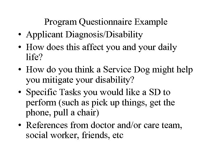 • • • Program Questionnaire Example Applicant Diagnosis/Disability How does this affect you