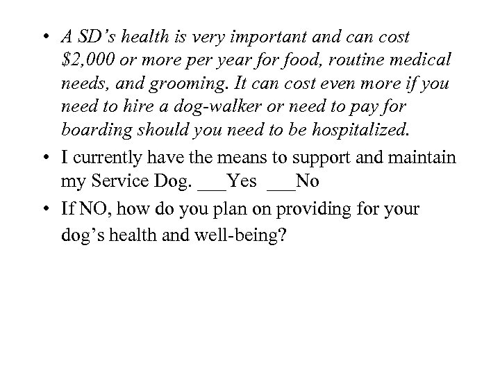 • A SD's health is very important and can cost $2, 000 or