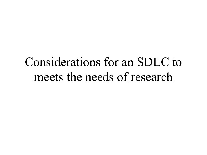 Considerations for an SDLC to meets the needs of research