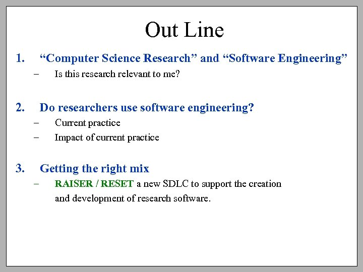 "Out Line 1. ""Computer Science Research"" and ""Software Engineering"" – 2. Is this research"