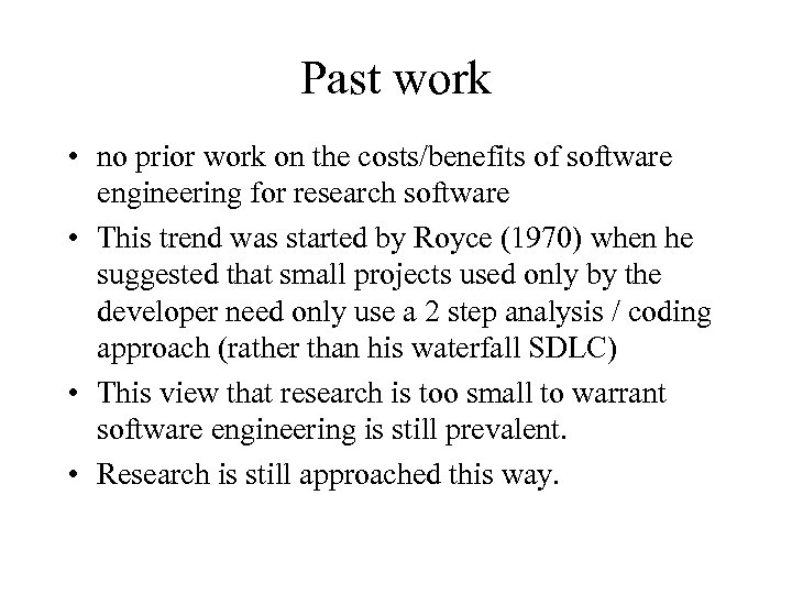 Past work • no prior work on the costs/benefits of software engineering for research