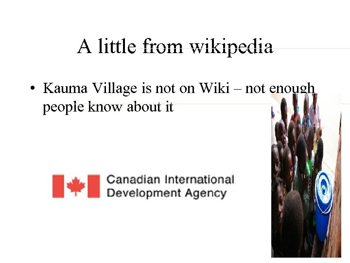 A little from wikipedia • Kauma Village is not on Wiki – not enough