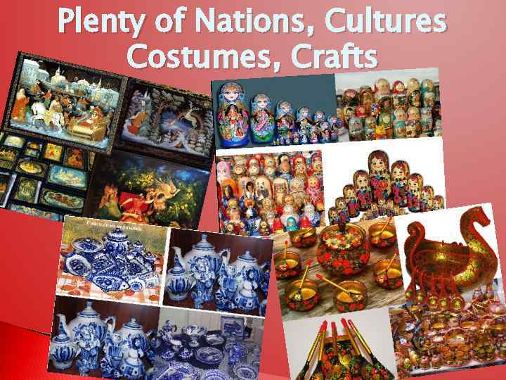 Plenty of Nations, Cultures Costumes, Crafts