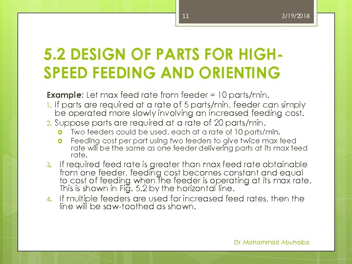 11 3/19/2018 5. 2 DESIGN OF PARTS FOR HIGHSPEED FEEDING AND ORIENTING Example: Let