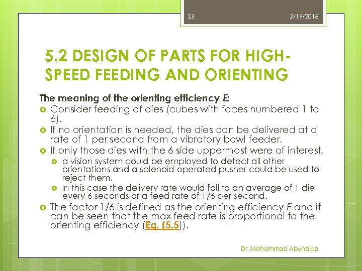13 3/19/2018 5. 2 DESIGN OF PARTS FOR HIGHSPEED FEEDING AND ORIENTING The meaning