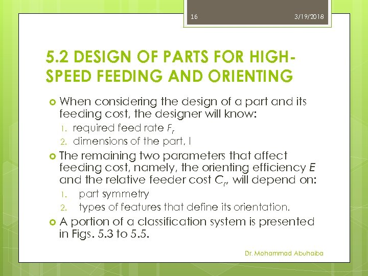 16 3/19/2018 5. 2 DESIGN OF PARTS FOR HIGHSPEED FEEDING AND ORIENTING When considering