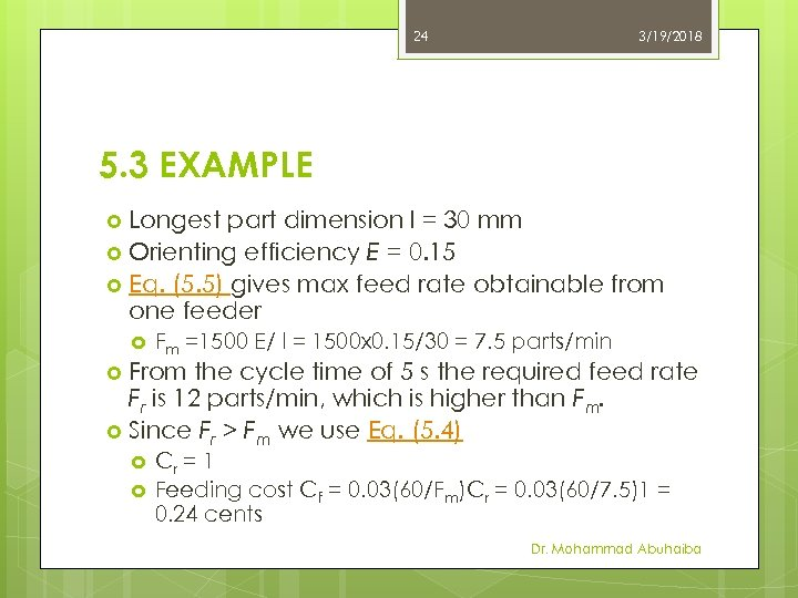 24 3/19/2018 5. 3 EXAMPLE Longest part dimension l = 30 mm Orienting efficiency