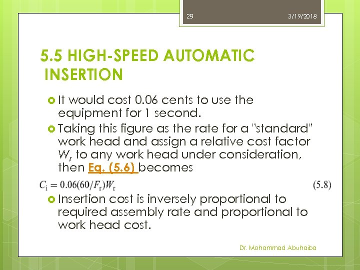 29 3/19/2018 5. 5 HIGH-SPEED AUTOMATIC INSERTION It would cost 0. 06 cents to