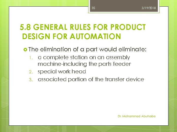 35 3/19/2018 5. 8 GENERAL RULES FOR PRODUCT DESIGN FOR AUTOMATION The 1. 2.