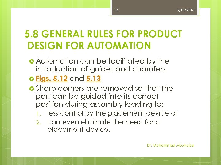 36 3/19/2018 5. 8 GENERAL RULES FOR PRODUCT DESIGN FOR AUTOMATION Automation can be