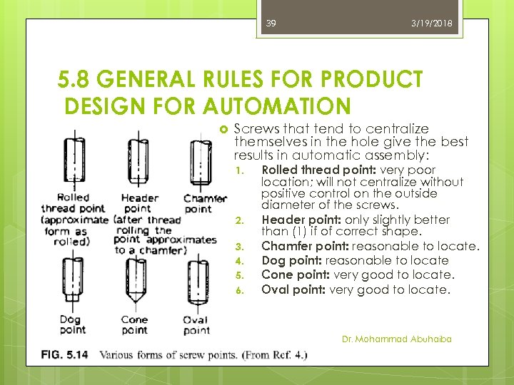 39 3/19/2018 5. 8 GENERAL RULES FOR PRODUCT DESIGN FOR AUTOMATION Screws that tend