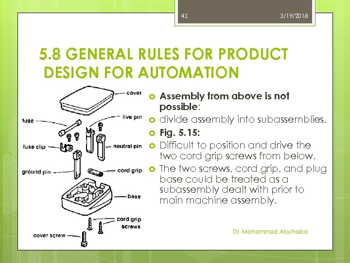 41 3/19/2018 5. 8 GENERAL RULES FOR PRODUCT DESIGN FOR AUTOMATION Assembly from above