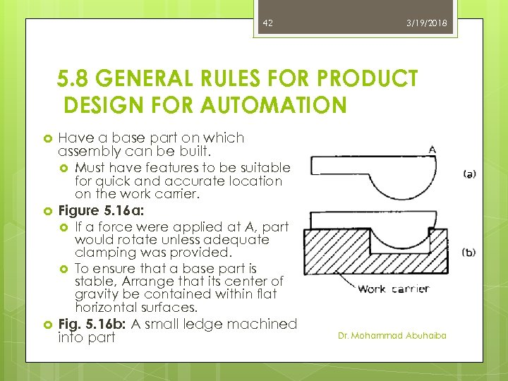 42 3/19/2018 5. 8 GENERAL RULES FOR PRODUCT DESIGN FOR AUTOMATION Have a base