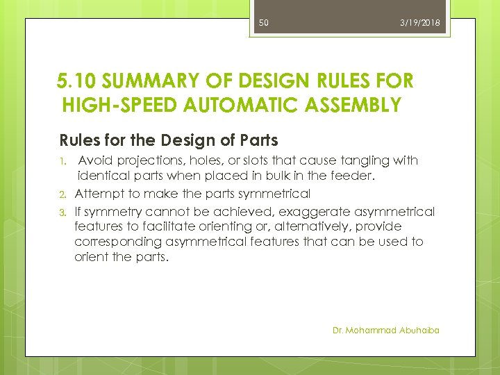 50 3/19/2018 5. 10 SUMMARY OF DESIGN RULES FOR HIGH-SPEED AUTOMATIC ASSEMBLY Rules for