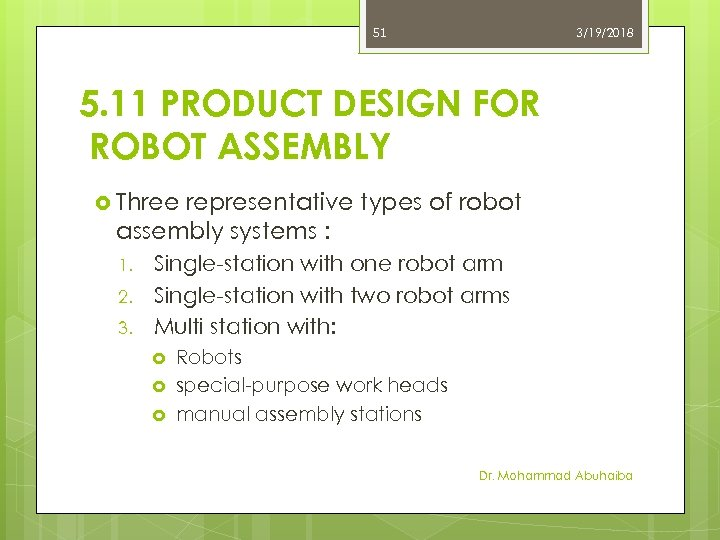 51 3/19/2018 5. 11 PRODUCT DESIGN FOR ROBOT ASSEMBLY Three representative types of robot