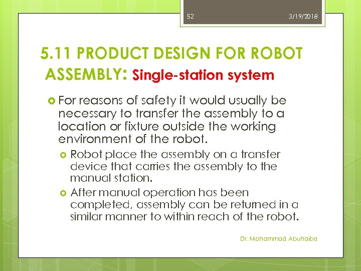 52 3/19/2018 5. 11 PRODUCT DESIGN FOR ROBOT ASSEMBLY: Single-station system For reasons of