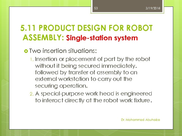53 3/19/2018 5. 11 PRODUCT DESIGN FOR ROBOT ASSEMBLY: Single-station system Two 1. 2.